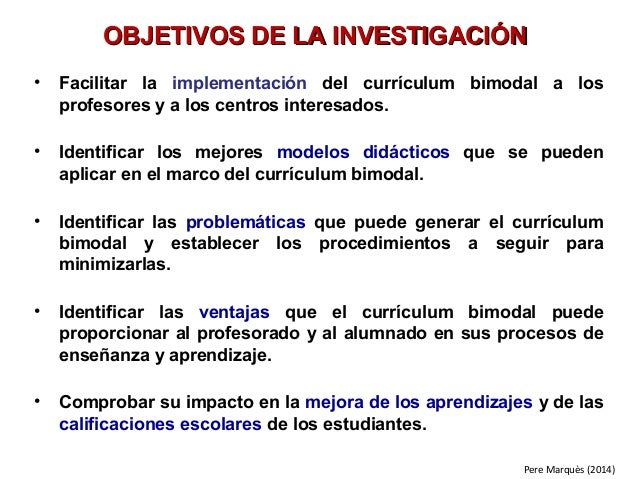 • Facilitar la implementación del currículum bimodal a los profesores y a los centros interesados. • Identificar los mejor...