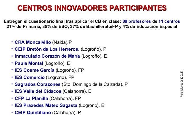 PereMarquès(2015) CENTROS INNOVADORES PARTICIPANTESCENTROS INNOVADORES PARTICIPANTES Entregan el cuestionario final tras a...