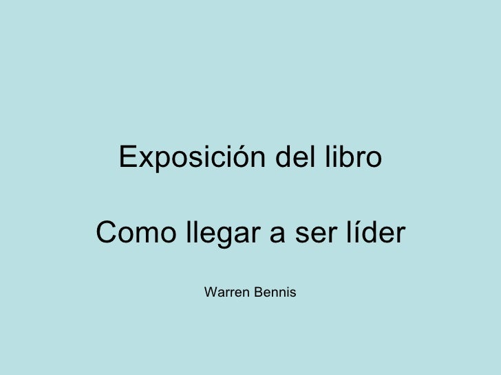 Exposición del libro Como llegar a ser líder Warren Bennis