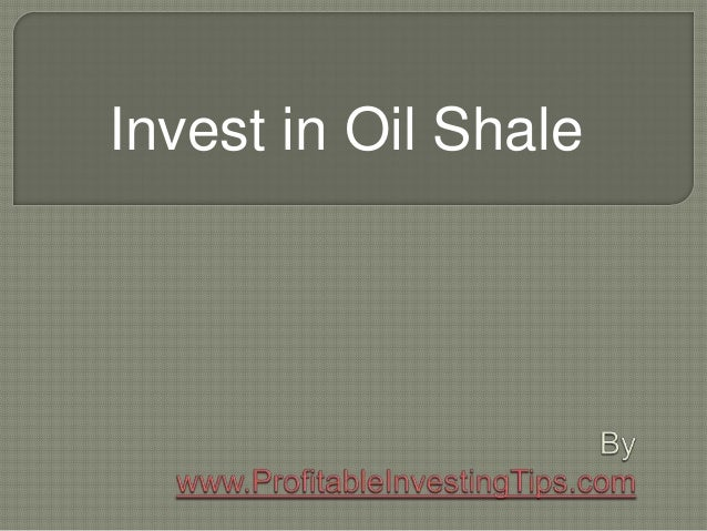 Invest in Oil Shale