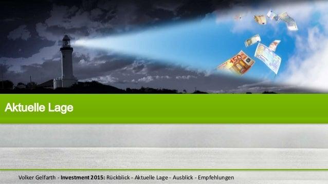 Volker Gelfarth - Investment 2015: Rückblick - Aktuelle Lage - Ausblick - Empfehlungen Aktuelle Lage