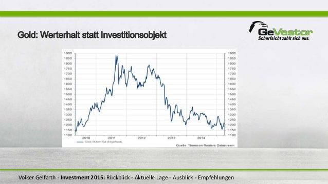 Volker Gelfarth - Investment 2015: Rückblick - Aktuelle Lage - Ausblick - Empfehlungen Gold: Werterhalt statt Investitions...