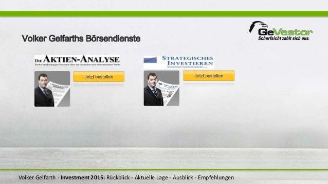 Volker Gelfarth - Investment 2015: Rückblick - Aktuelle Lage - Ausblick - Empfehlungen Volker Gelfarths Börsendienste