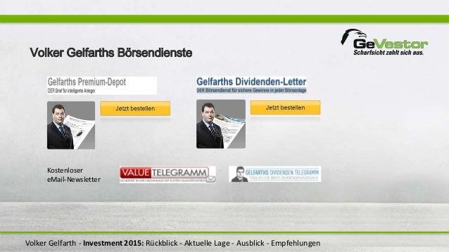 Volker Gelfarth - Investment 2015: Rückblick - Aktuelle Lage - Ausblick - Empfehlungen Kostenloser eMail-Newsletter Volker...