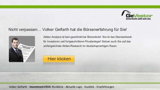 Volker Gelfarth - Investment 2015: Rückblick - Aktuelle Lage - Ausblick - Empfehlungen Nicht verpassen… Volker Gelfarth ha...