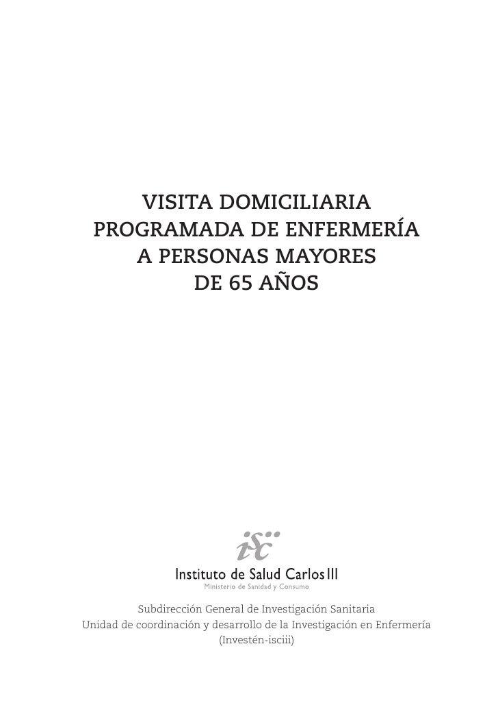 VISITA DOMICILIARIA  PROGRAMADA DE ENFERMERÍA     A PERSONAS MAYORES          DE 65 AÑOS          Subdirección General de ...