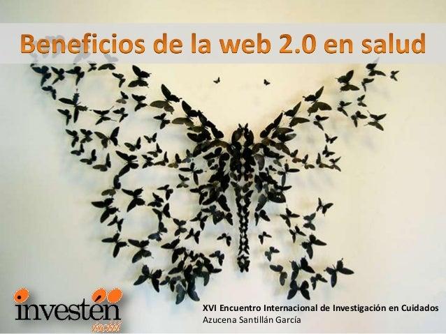 XVI Encuentro Internacional de Investigación en CuidadosAzucena Santillán García