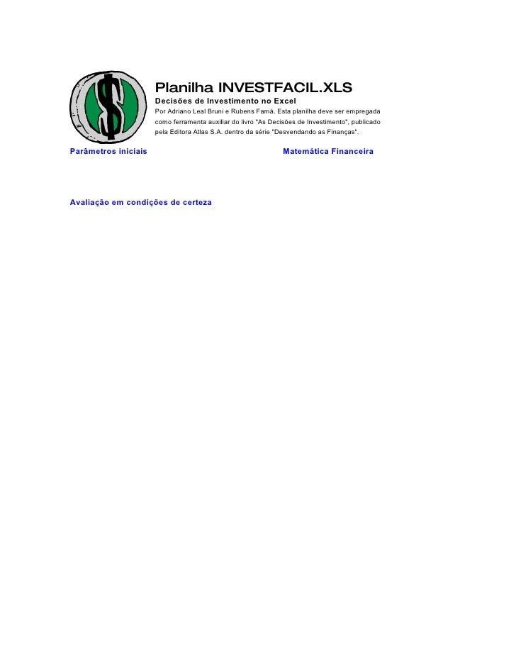Planilha INVESTFACIL.XLS                       Decisões de Investimento no Excel                       Por Adriano Leal Br...