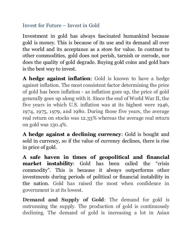 Invest for Future – Invest in GoldInvestment in gold has always fascinated humankind becausegold is money. This is because...