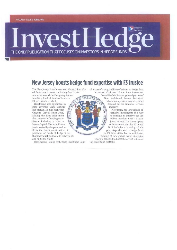 New Jersey boosts hedge fund expertise with F3 trusteeThe New Jersey State Investment Council has add-      cil is part of...