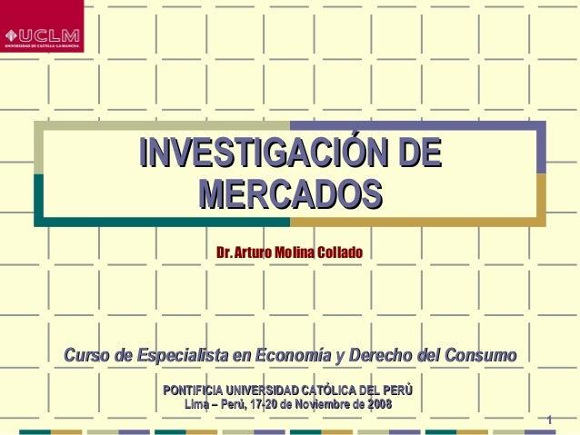 1  IINNVVEESSTTIIGGAACCIIÓÓNN DDEE  MMEERRCCAADDOOSS  Dr. Arturo Molina Collado  CCuurrssoo ddee EEssppeecciiaalliissttaa ...