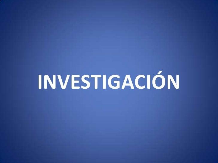 INVESTIGACIÓN<br />