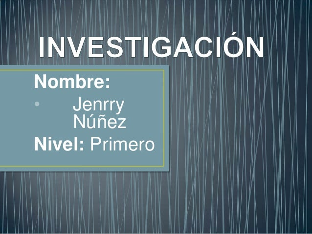 Nombre:•   Jenrry    NúñezNivel: Primero