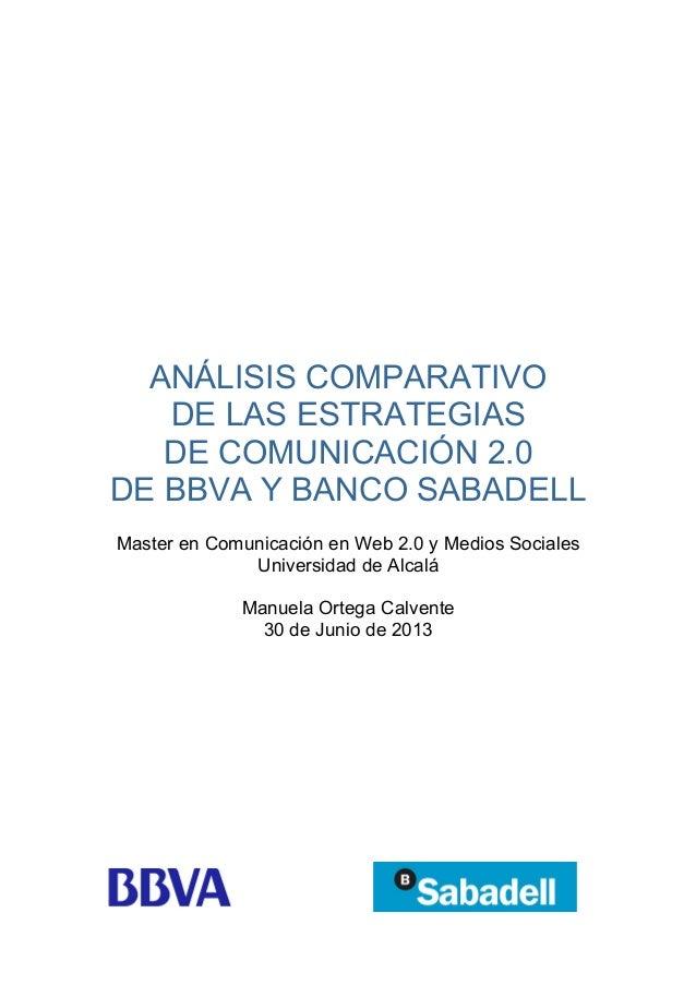 ANÁLISIS COMPARATIVO DE LAS ESTRATEGIAS DE COMUNICACIÓN 2.0 DE BBVA Y BANCO SABADELL Master en Comunicación en Web 2.0 y M...