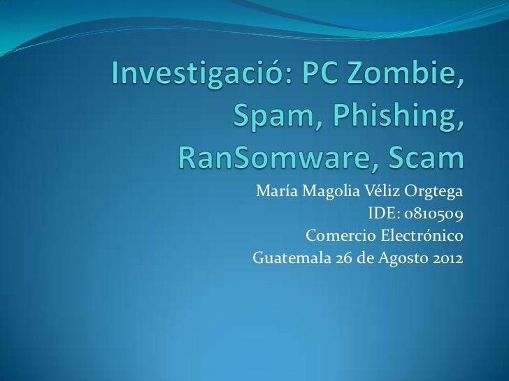 María Magolia Véliz Orgtega              IDE: 0810509      Comercio ElectrónicoGuatemala 26 de Agosto 2012