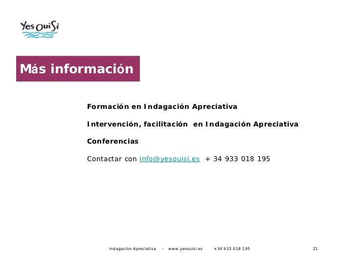 Más información        Formación en Indagación Apreciativa        Intervención, facilitación en Indagación Apreciativa    ...