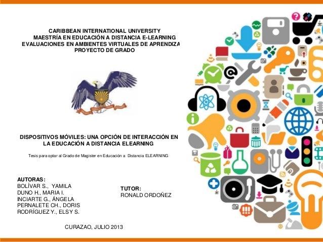 CARIBBEAN INTERNATIONAL UNIVERSITY MAESTRÍA EN EDUCACIÓN A DISTANCIA E-LEARNING EVALUACIONES EN AMBIENTES VIRTUALES DE APR...