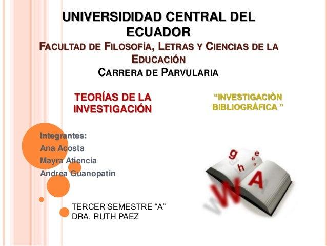 UNIVERSIDIDAD CENTRAL DEL ECUADOR FACULTAD DE FILOSOFÍA, LETRAS Y CIENCIAS DE LA EDUCACIÓN CARRERA DE PARVULARIA TEORÍAS D...