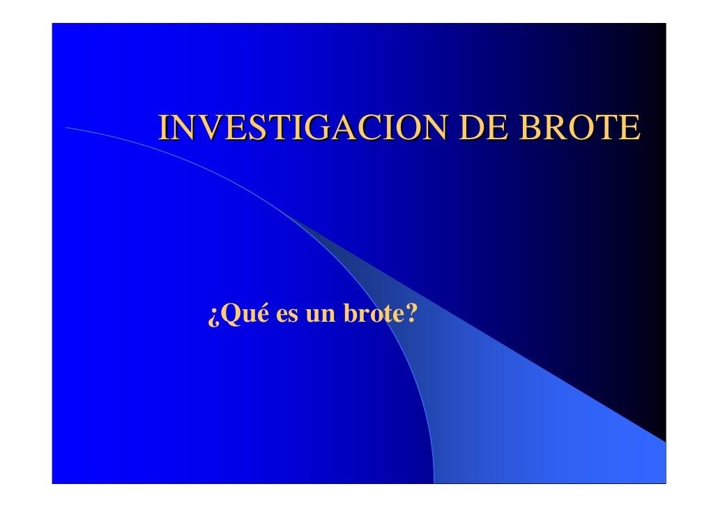 INVESTIGACION DE BROTE      ¿Qué es un brote?