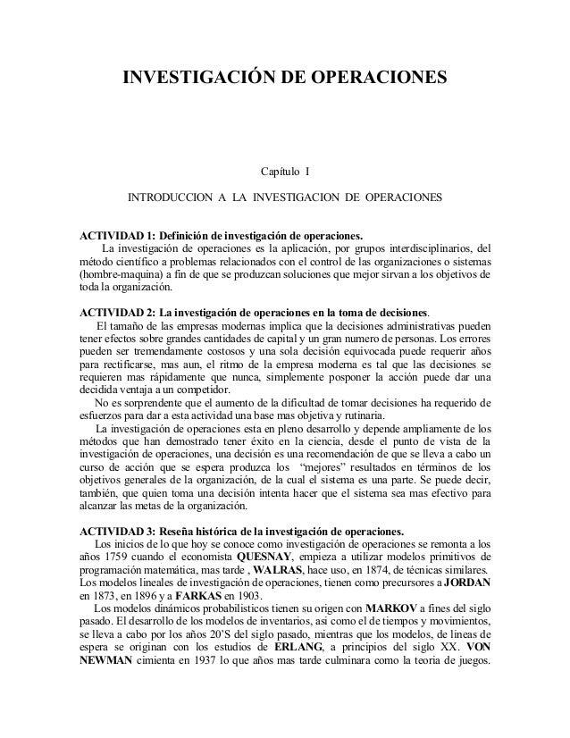INVESTIGACIÓN DE OPERACIONES Capítulo I INTRODUCCION A LA INVESTIGACION DE OPERACIONES ACTIVIDAD 1: Definición de investig...