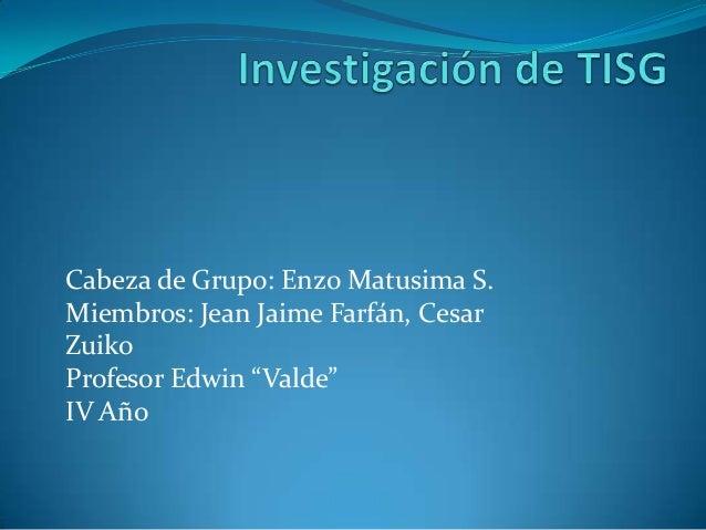 """Cabeza de Grupo: Enzo Matusima S.Miembros: Jean Jaime Farfán, CesarZuikoProfesor Edwin """"Valde""""IV Año"""