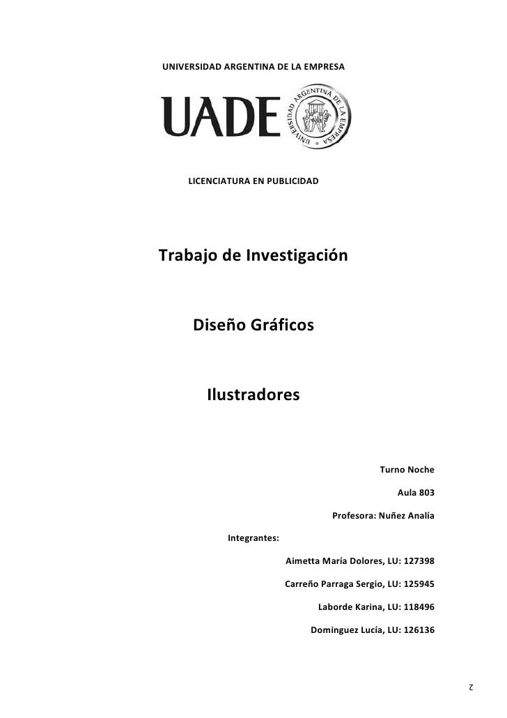 UNIVERSIDAD ARGENTINA DE LA EMPRESA         LICENCIATURA EN PUBLICIDAD     Trabajo de Investigación        Diseño Gráficos...