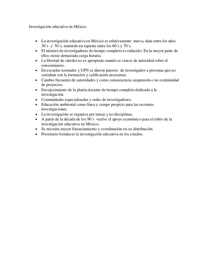 Investigación educativa en México.      La investigación educativa en México es relativamente nueva, data entre los años ...