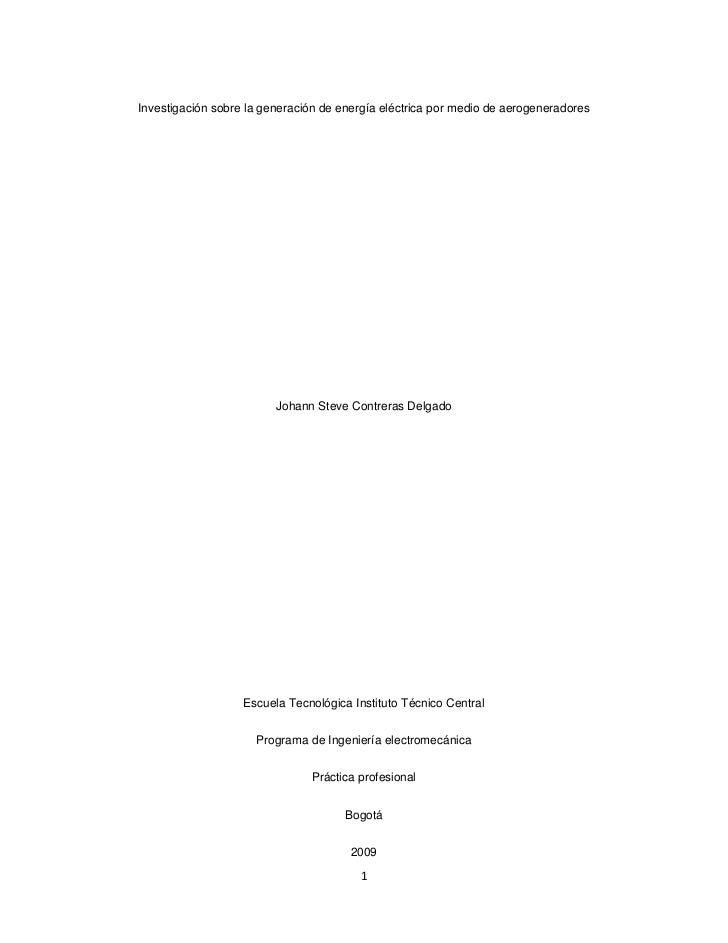 1 Investigación sobre la generación de energía eléctrica por medio de aerogeneradores Johann Steve Contreras Delgado Escue...