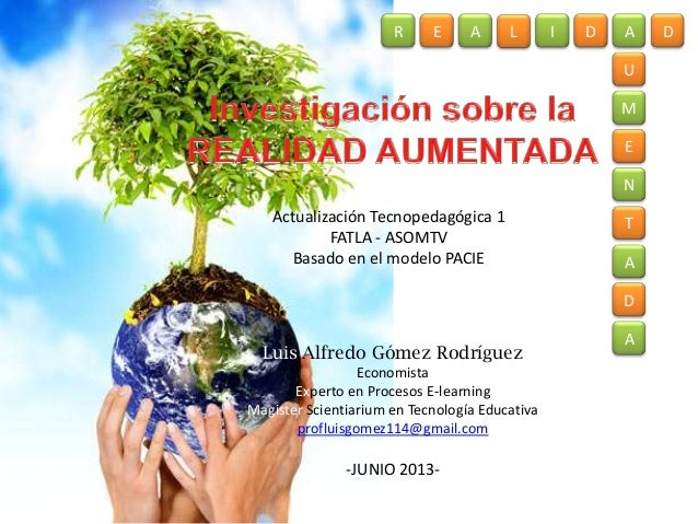 Actualización Tecnopedagógica 1FATLA - ASOMTVBasado en el modelo PACIELuis Alfredo Gómez RodríguezEconomistaExperto en Pro...