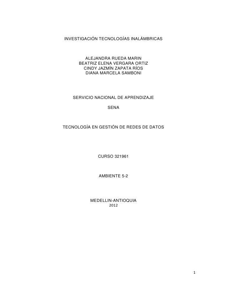 INVESTIGACIÓN TECNOLOGÍAS INALÁMBRICAS         ALEJANDRA RUEDA MARIN      BEATRIZ ELENA VERGARA ORTIZ        CINDY JAZMÍN ...