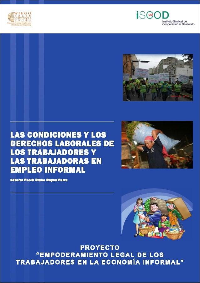 LAS CONDICIONES Y LOSDERECHOS LABORALES DELOS TRABAJADORES YLAS TRABAJADORAS ENEMPLEO INFORMALAutora: Paola Diana Reyes Pa...