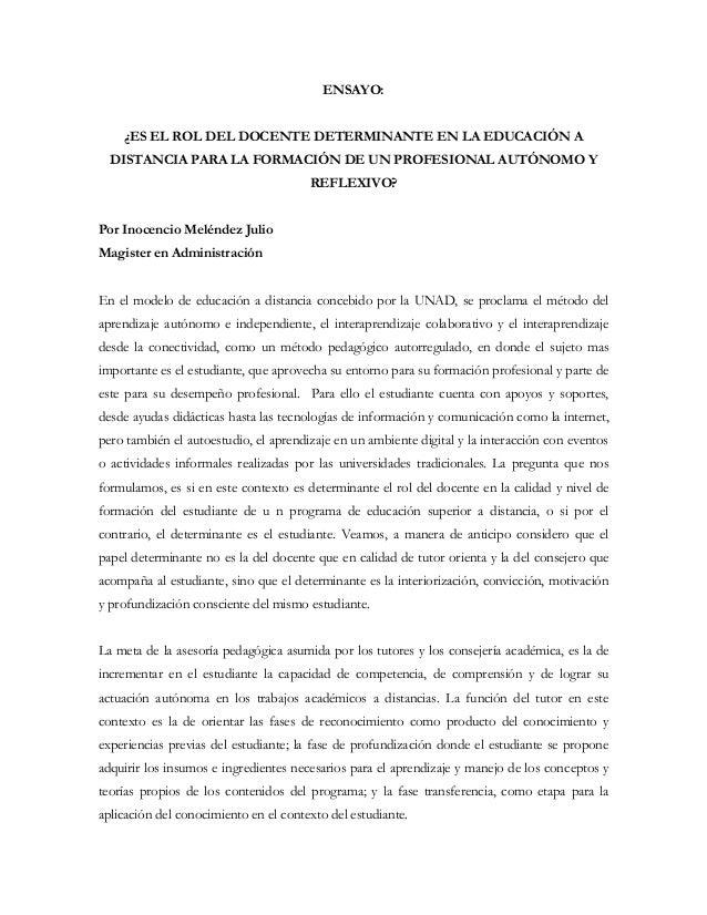ENSAYO:    ¿ES EL ROL DEL DOCENTE DETERMINANTE EN LA EDUCACIÓN A  DISTANCIA PARA LA FORMACIÓN DE UN PROFESIONAL AUTÓNOMO Y...