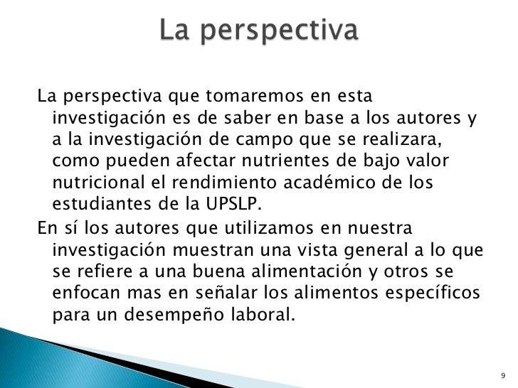 La perspectiva que tomaremos en esta investigación es de saber en base a los autores y a la investigación de campo que se ...