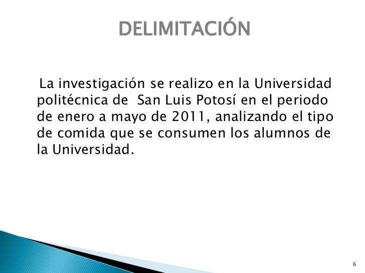 DELIMITACIÓN<br />   La investigación se realizo en la Universidad politécnica de  San Luis Potosí en el periodo de enero ...