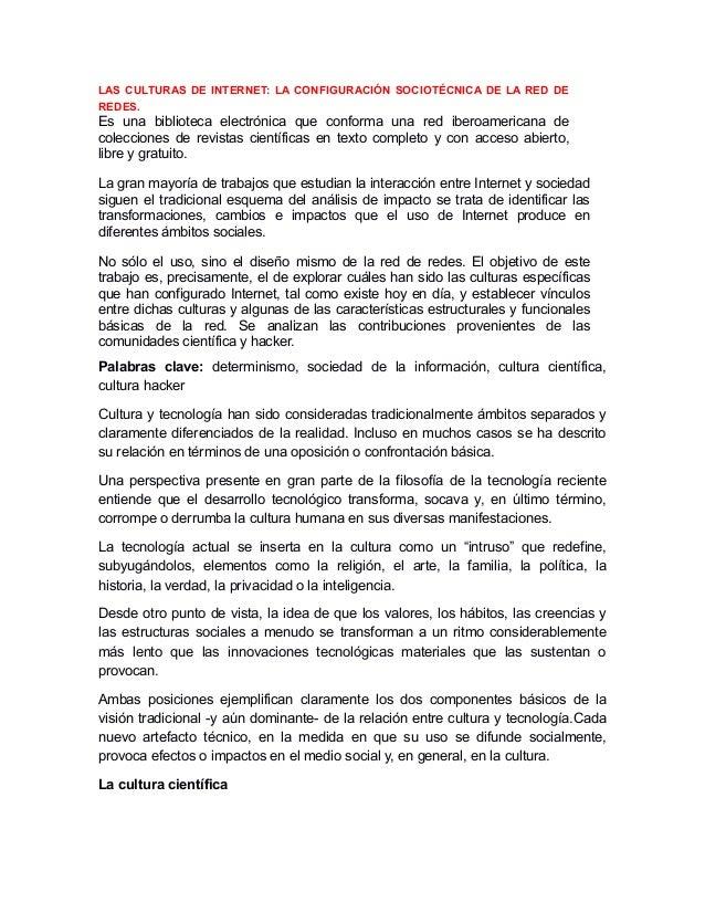 LAS CULTURAS DE INTERNET: LA CONFIGURACIÓN SOCIOTÉCNICA DE LA RED DE REDES. Es una biblioteca electrónica que conforma una...