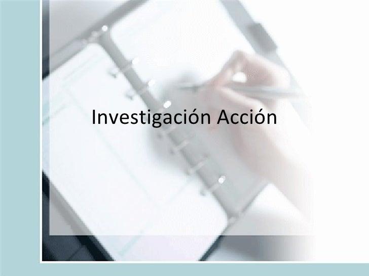 Investigación Acción