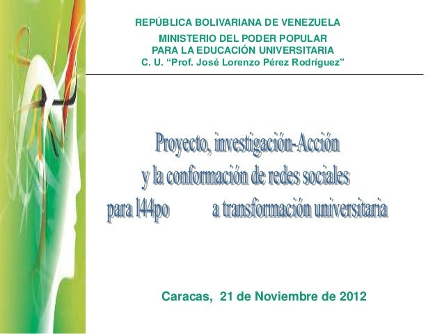 """REPÚBLICA BOLIVARIANA DE VENEZUELA     MINISTERIO DEL PODER POPULAR   PARA LA EDUCACIÓN UNIVERSITARIA C. U. """"Prof. José Lo..."""