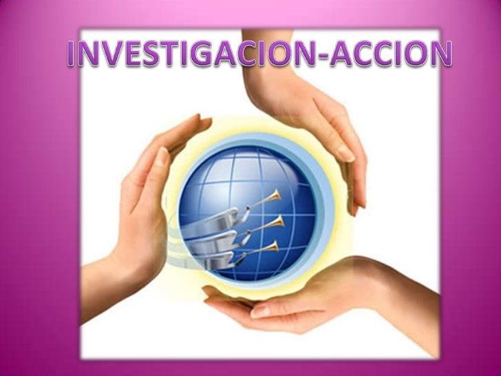 INVESTIGACION-ACCION<br />