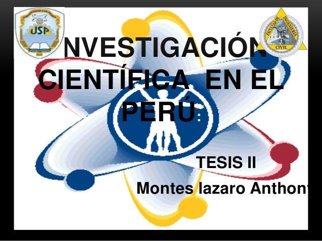 TESIS II Montes lazaro Anthony INVESTIGACIÓN CIENTÍFICA EN EL PERÚ: