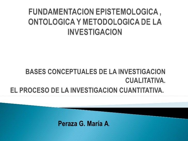 BASES CONCEPTUALES DE LA INVESTIGACION                                CUALITATIVA.EL PROCESO DE LA INVESTIGACION CUANTITAT...