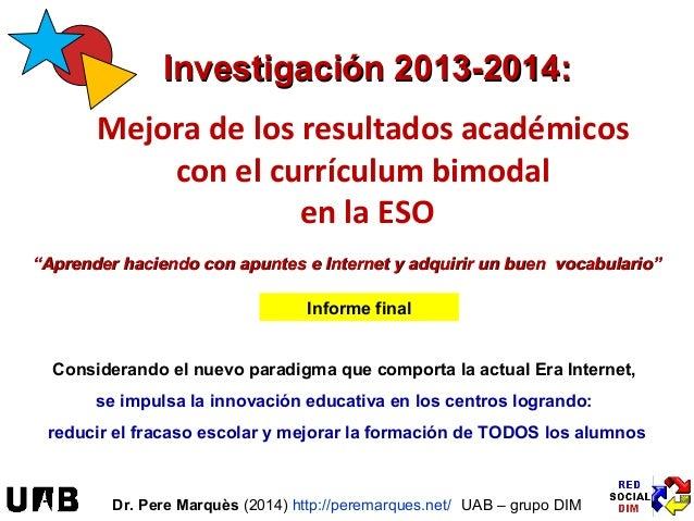 IInnvveessttiiggaacciióónn 22001133--22001144::  Mejora de los resultados académicos  con el currículum bimodal  en la ESO...