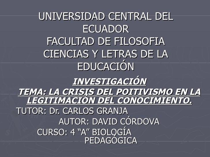 UNIVERSIDAD CENTRAL DEL ECUADOR FACULTAD DE FILOSOFIA CIENCIAS Y LETRAS DE LA EDUCACIÓN INVESTIGACIÓN TEMA: LA CRISIS DEL ...