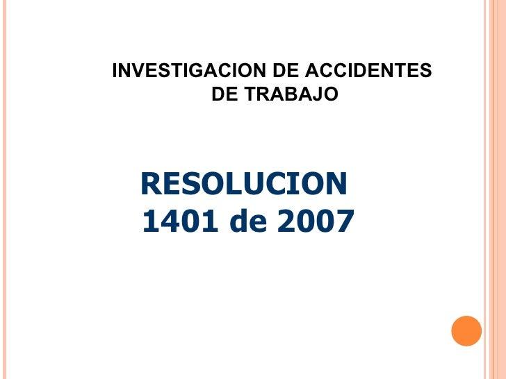 RESOLUCION   1401 de 2007 INVESTIGACION DE ACCIDENTES DE TRABAJO