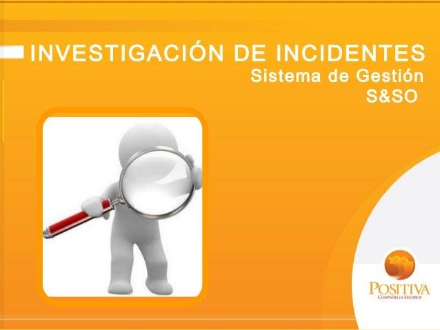 INVESTIGACIÓN DE INCIDENTES Sistema de Gestión S&SO