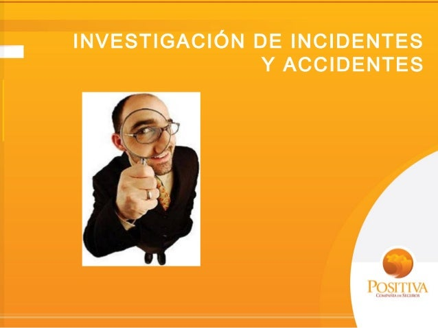 INVESTIGACIÓN DE INCIDENTES Y ACCIDENTES