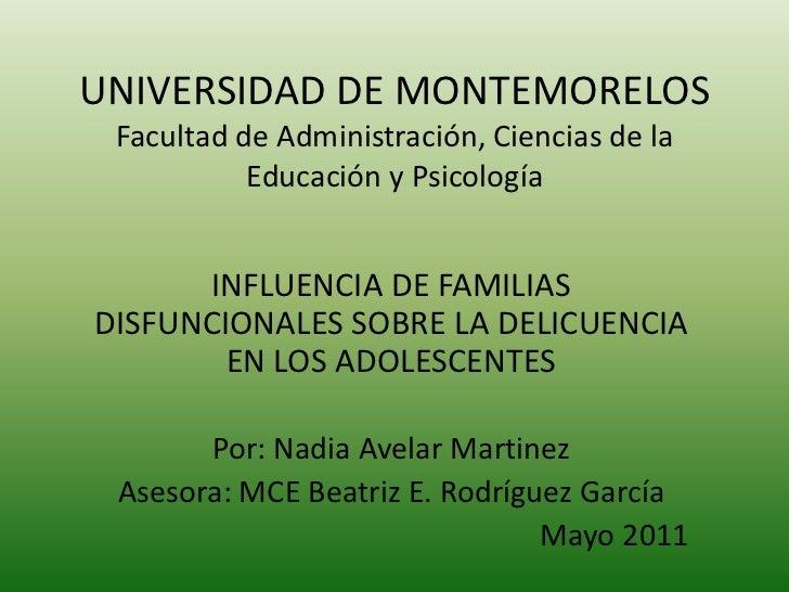 UNIVERSIDAD DE MONTEMORELOS Facultad de Administración, Ciencias de la Educación y Psicología<br />INFLUENCIA DE FAMILIAS ...