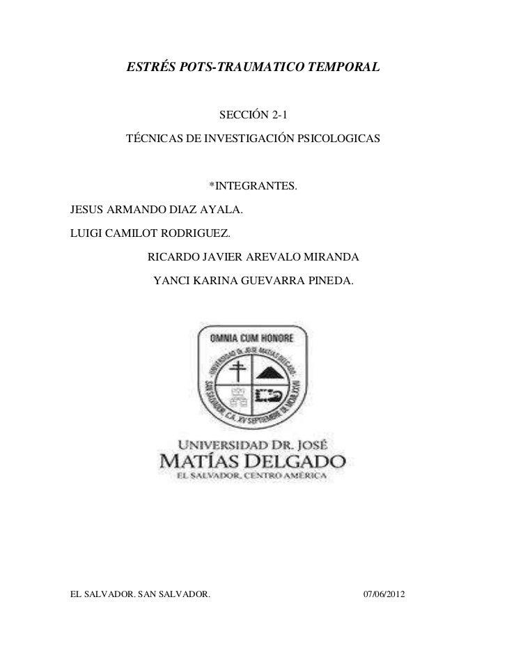 ESTRÉS POTS-TRAUMATICO TEMPORAL                             SECCIÓN 2-1          TÉCNICAS DE INVESTIGACIÓN PSICOLOGICAS   ...