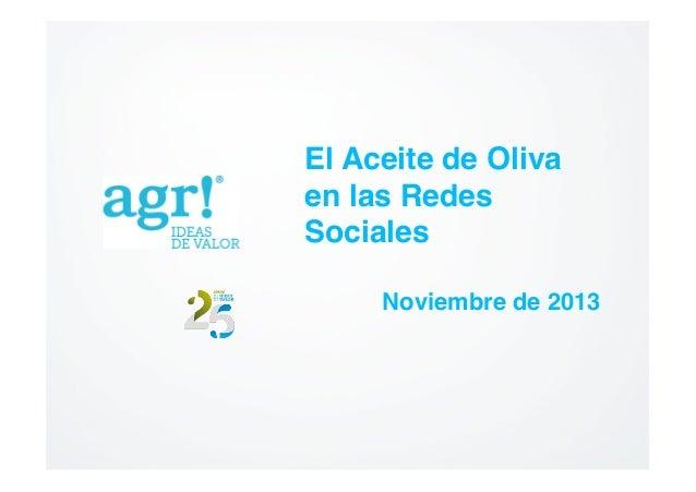 El Aceite de Oliva en las Redes Sociales! Noviembre de 2013!