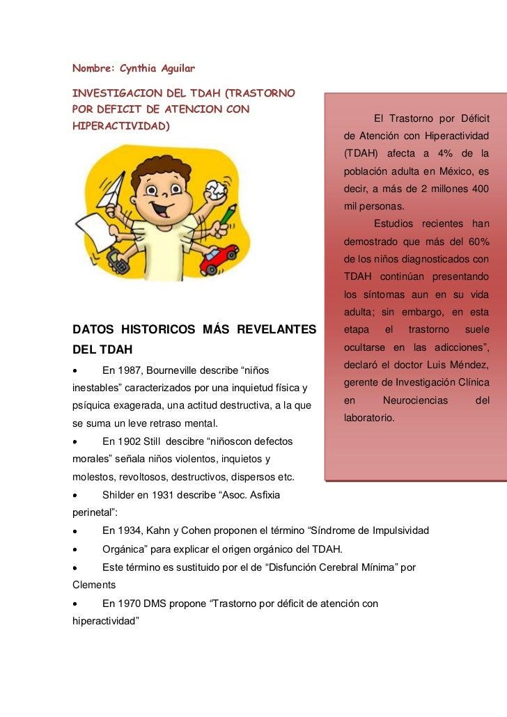 Nombre: Cynthia Aguilar <br />El Trastorno por Déficit de Atención con Hiperactividad (TDAH) afecta a 4% de la población a...