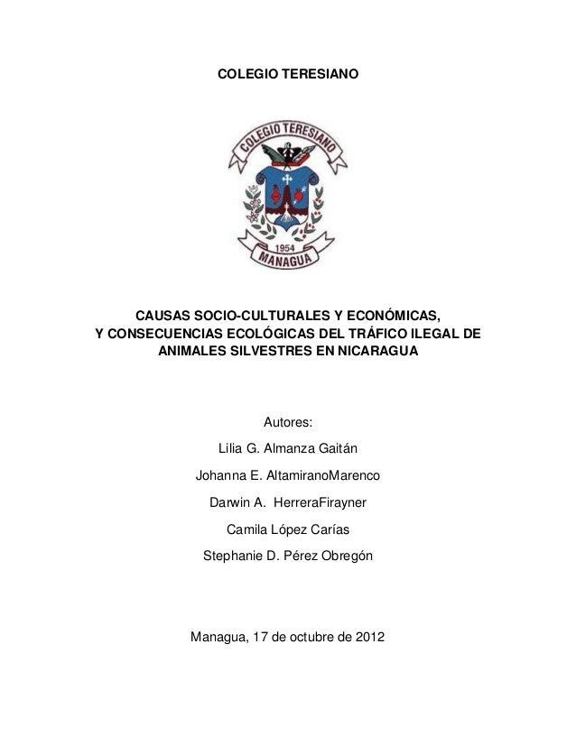 COLEGIO TERESIANO  CAUSAS SOCIO-CULTURALES Y ECONÓMICAS, Y CONSECUENCIAS ECOLÓGICAS DEL TRÁFICO ILEGAL DE ANIMALES SILVEST...